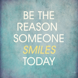 be-the-reason-someone-smiles-today
