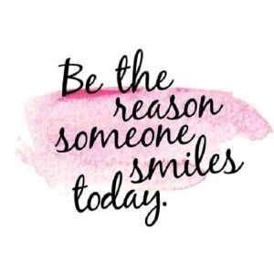 be-the-reason-someone-smiles